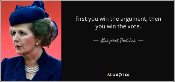 quote-first-you-win-the-argument-then-you-win-the-vote-margaret-thatcher-93-90-20